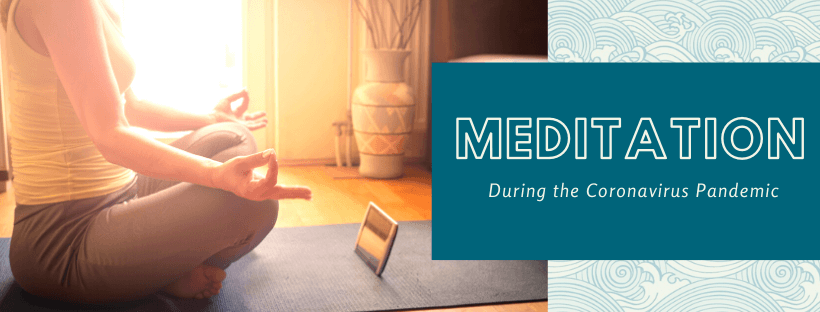 Meditation Tips During the Pandemic