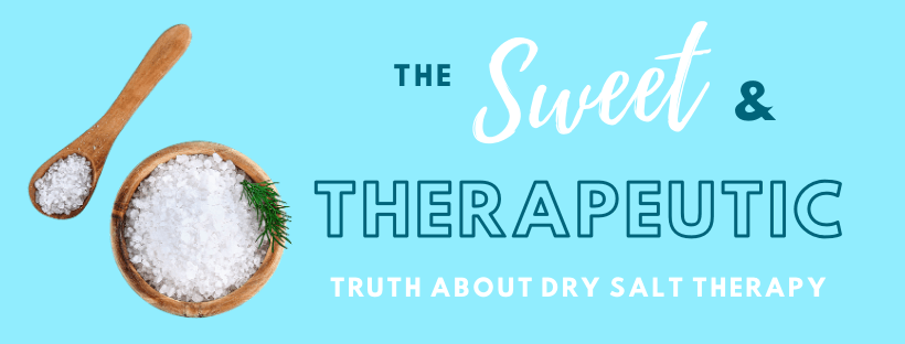 The Sweet & Therapeutic Truth About Dry Salt Therapy