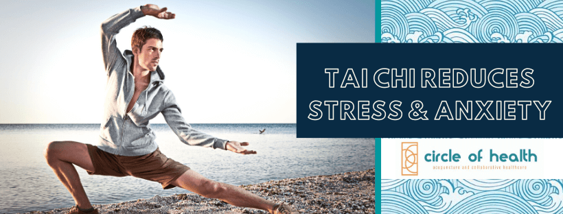 Tai Chi Reduces Stress & Anxiety