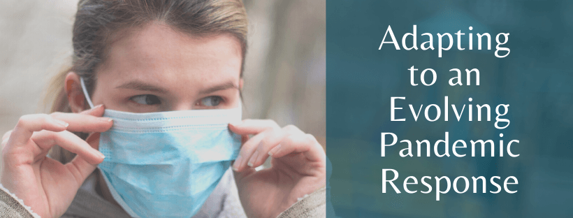 Adapting to an Evolving Pandemic Response